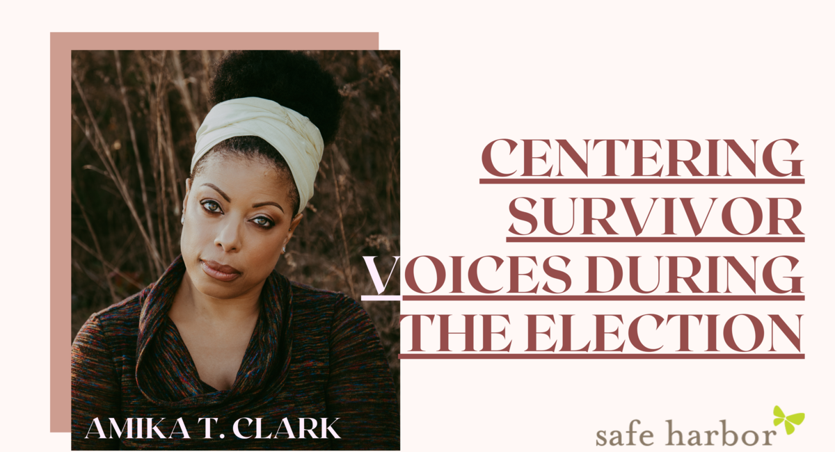 Centering the Voices of Survivors During the Election